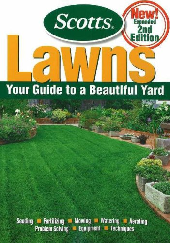 Scotts Lawns: Your Guide to a Beautiful Yard by Scotts